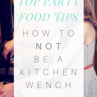 Top Party Food Tips: How Not to be a Kitchen Wench Graphic